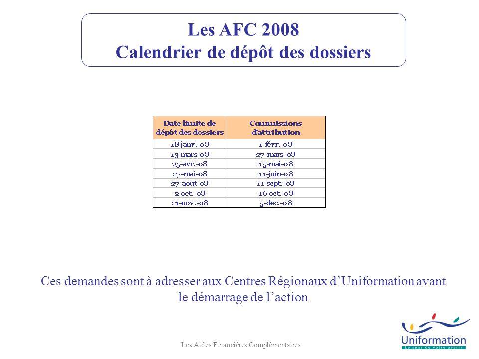 Les AFC 2008 Calendrier de dépôt des dossiers