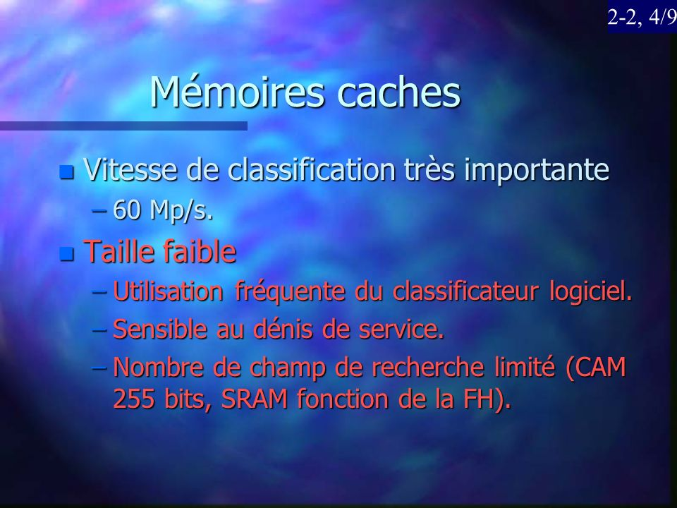 Mémoires caches Vitesse de classification très importante