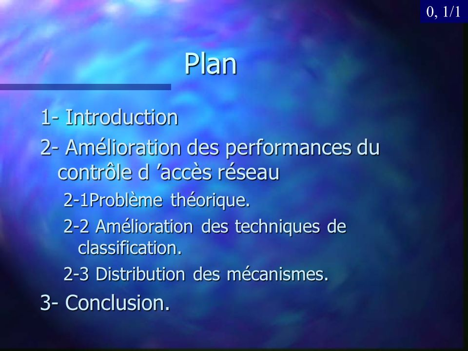0, 1/1 Plan. 1- Introduction. 2- Amélioration des performances du contrôle d 'accès réseau. 2-1Problème théorique.