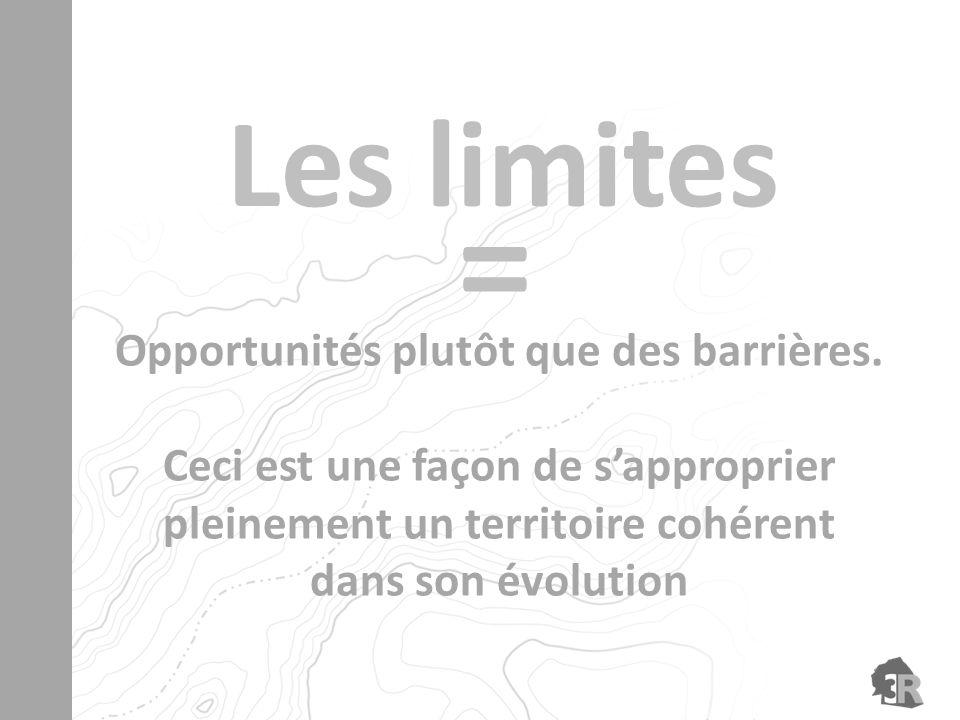 Opportunités plutôt que des barrières.