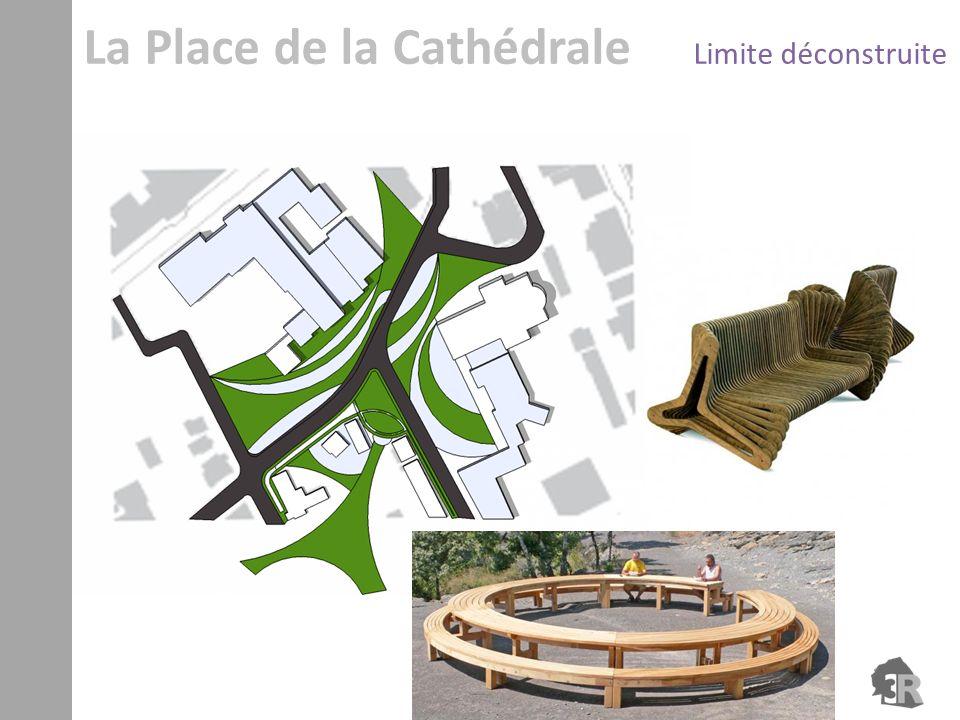 La Place de la Cathédrale Limite déconstruite