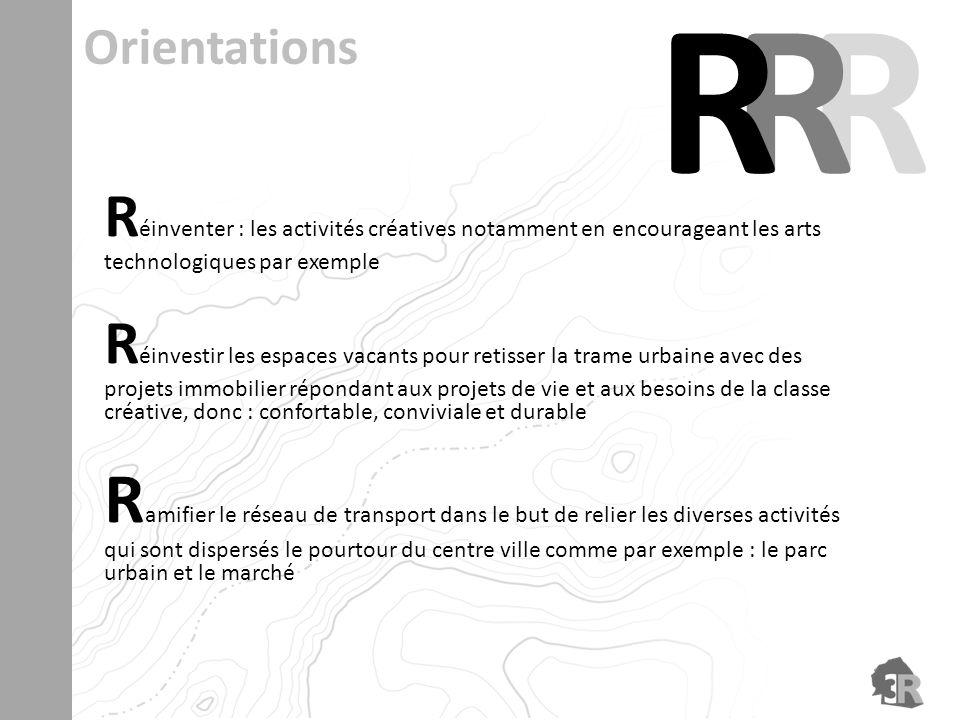 R R. R. Orientations. Réinventer : les activités créatives notamment en encourageant les arts technologiques par exemple.