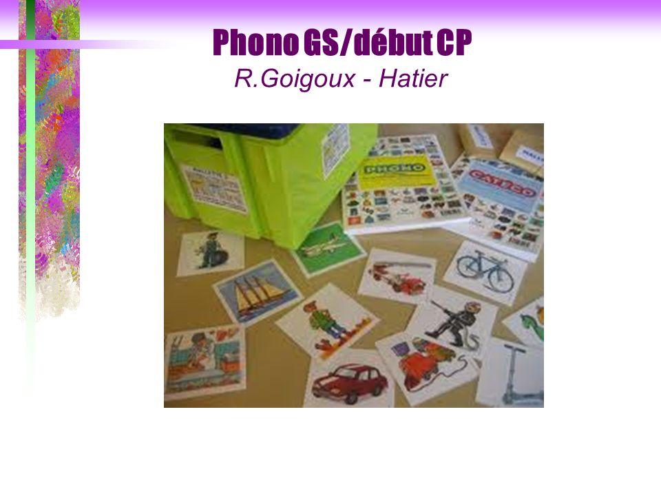 Phono GS/début CP R.Goigoux - Hatier PHONO Hatier :