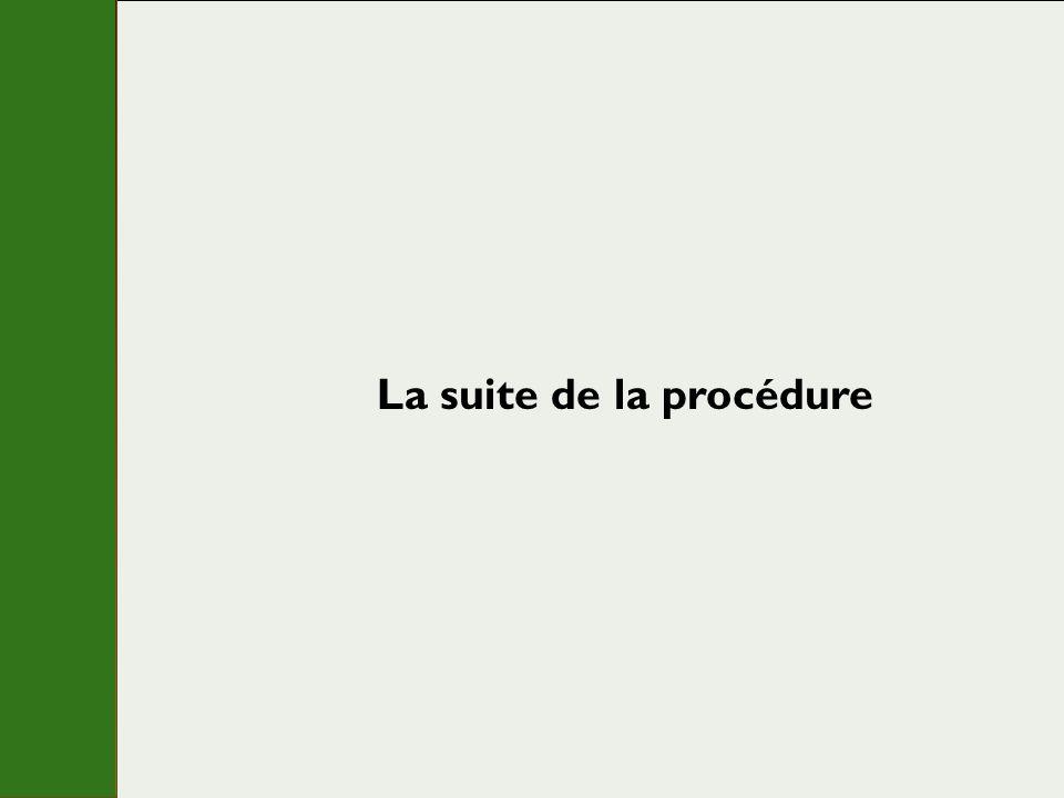 La suite de la procédure