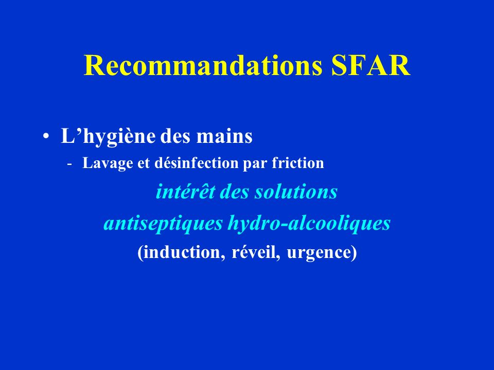 antiseptiques hydro-alcooliques (induction, réveil, urgence)