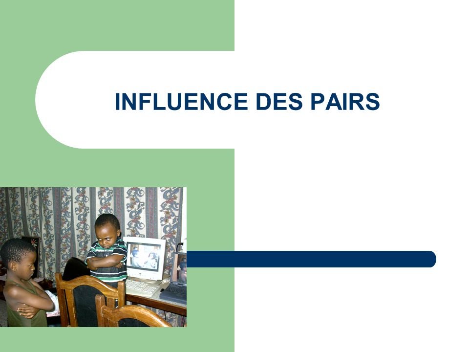 INFLUENCE DES PAIRS
