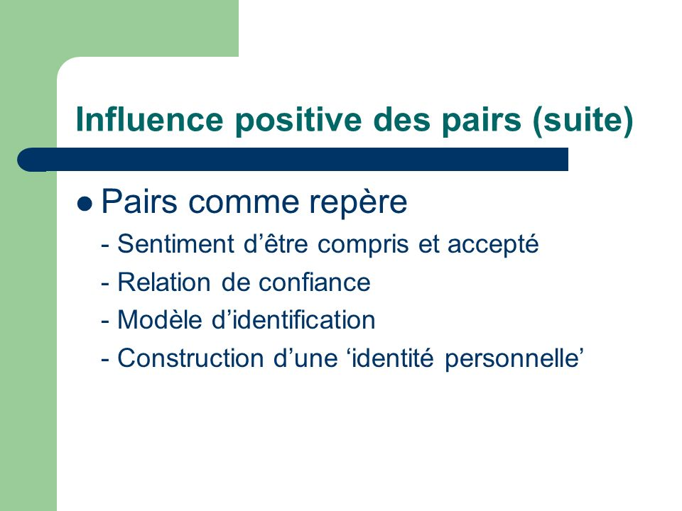 Influence positive des pairs (suite)