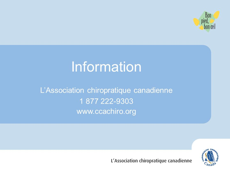 L'Association chiropratique canadienne 1 877 222-9303 www.ccachiro.org