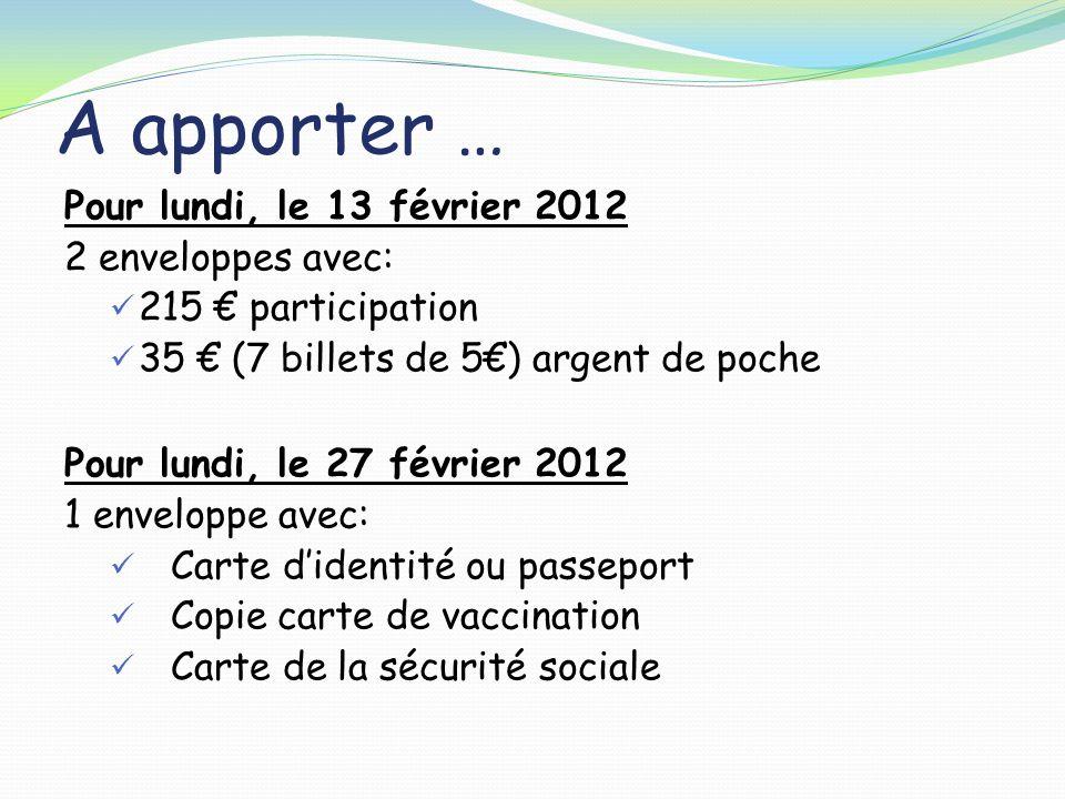 A apporter … Pour lundi, le 13 février 2012 2 enveloppes avec: