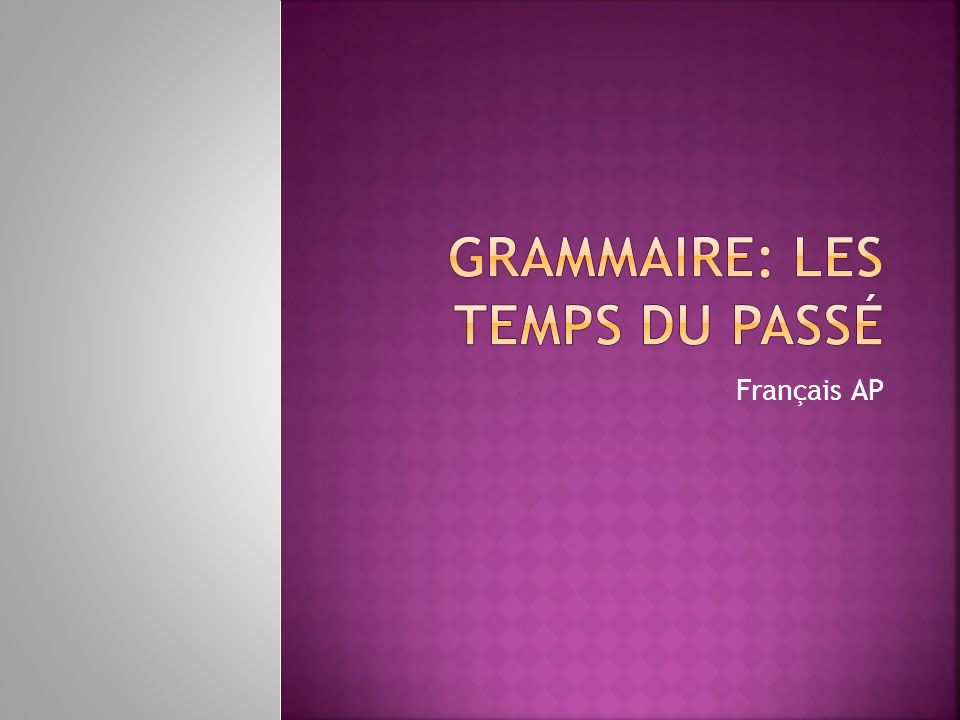 Grammaire: Les temps du passé