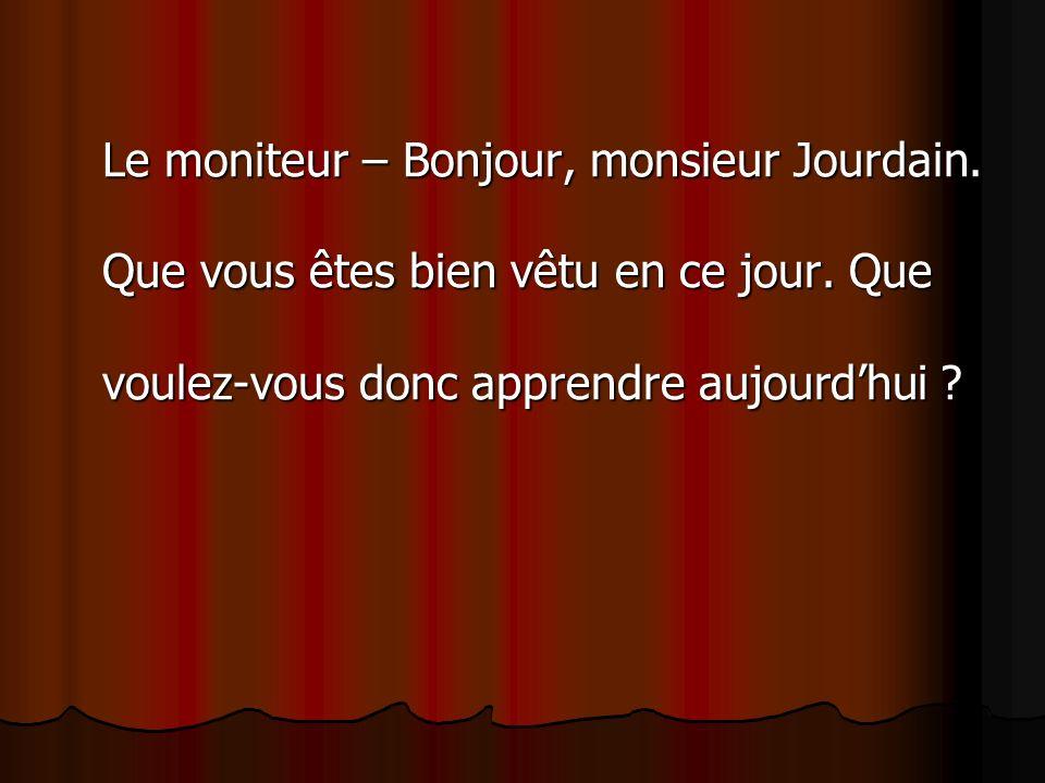 Le moniteur – Bonjour, monsieur Jourdain