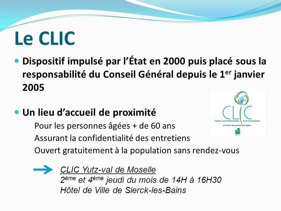 Le CLIC Dispositif impulsé par l'État en 2000 puis placé sous la responsabilité du Conseil Général depuis le 1er janvier 2005.