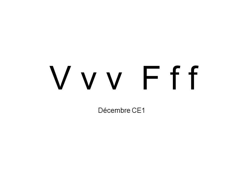 V v v F f f Décembre CE1