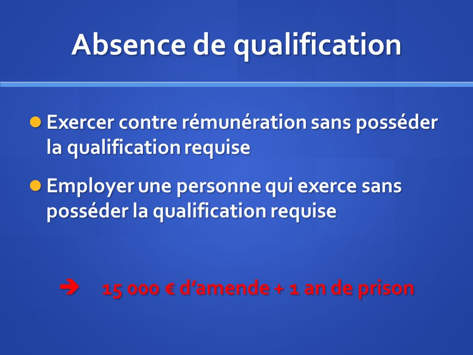 Absence de qualification