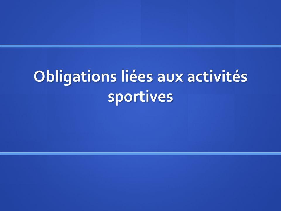 Obligations liées aux activités sportives