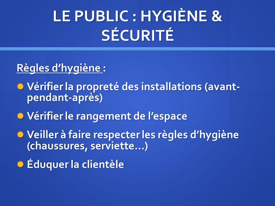 LE PUBLIC : HYGIÈNE & SÉCURITÉ
