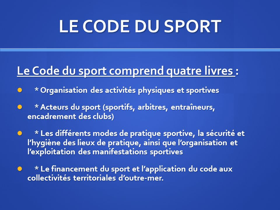 LE CODE DU SPORT Le Code du sport comprend quatre livres :