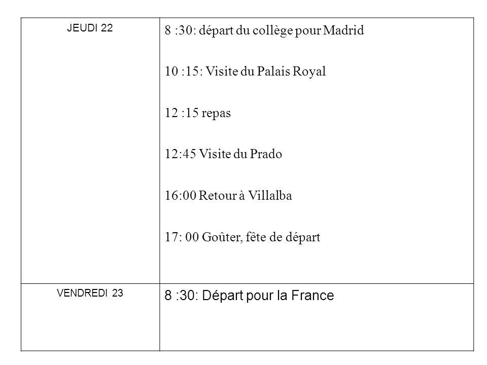8 :30: départ du collège pour Madrid 10 :15: Visite du Palais Royal
