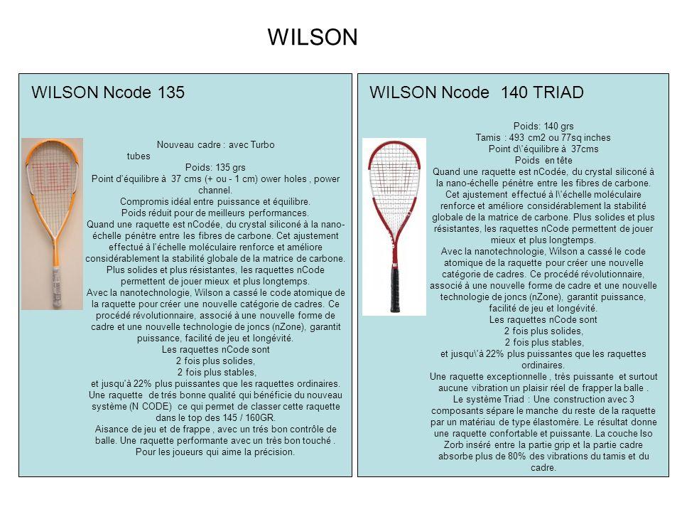 WILSON WILSON Ncode 135 WILSON Ncode 140 TRIAD Poids: 140 grs