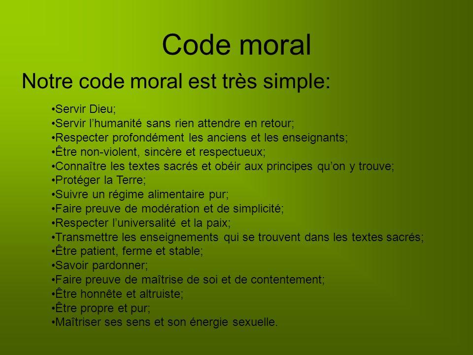 Code moral Notre code moral est très simple: Servir Dieu;