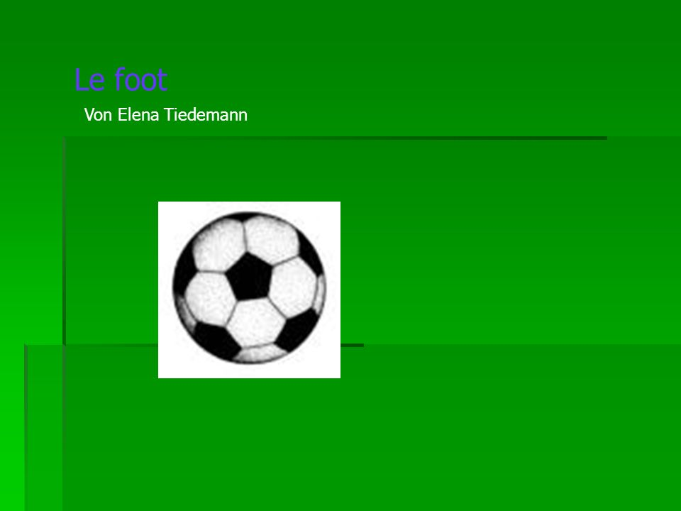 Le foot Von Elena Tiedemann