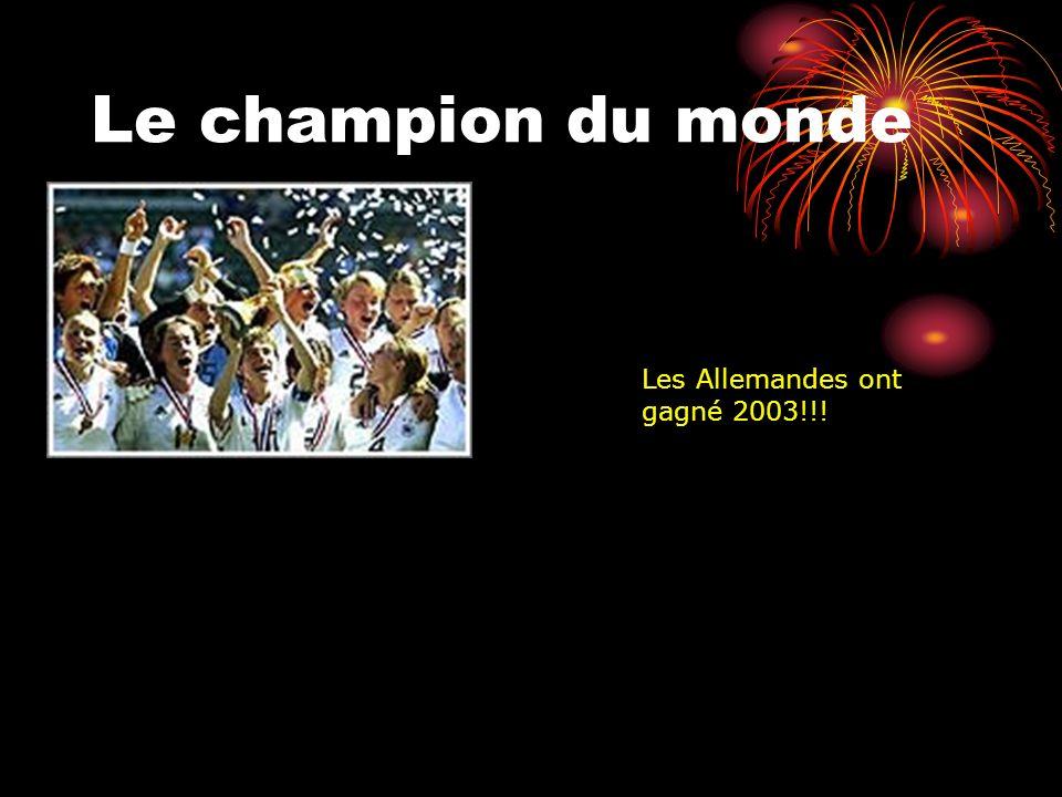 Le champion du monde Les Allemandes ont gagné 2003!!!