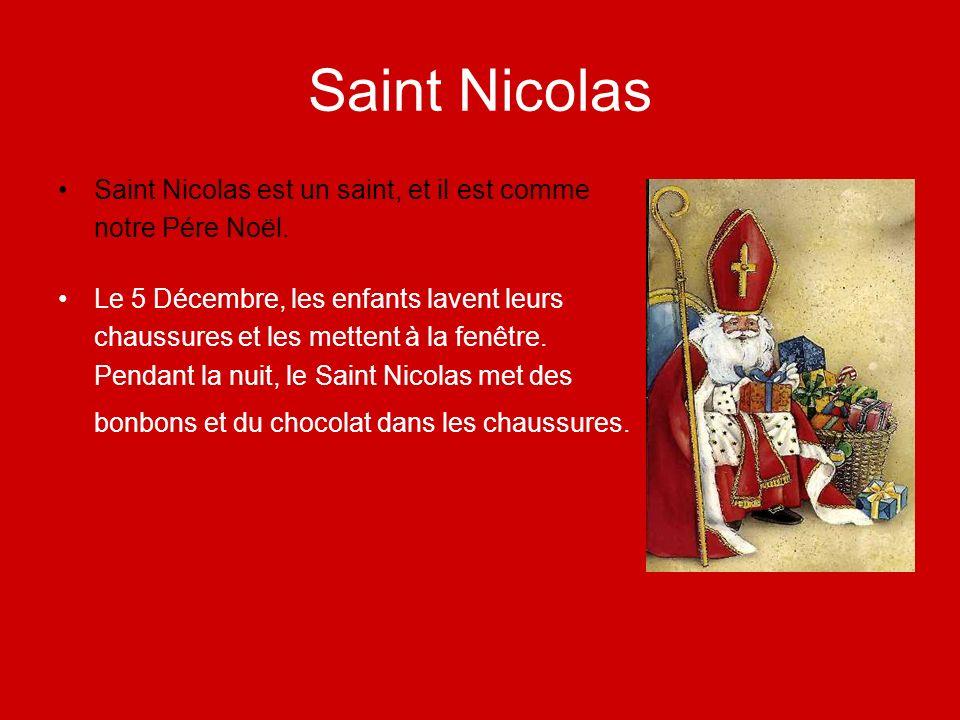Saint Nicolas Saint Nicolas est un saint, et il est comme