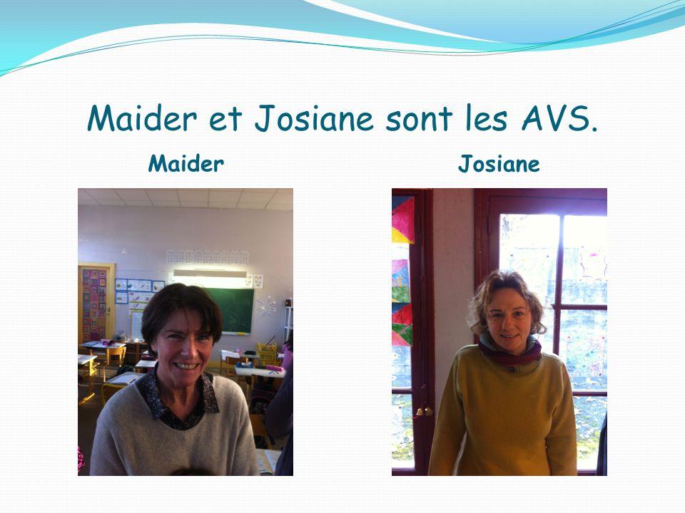 Maider et Josiane sont les AVS.