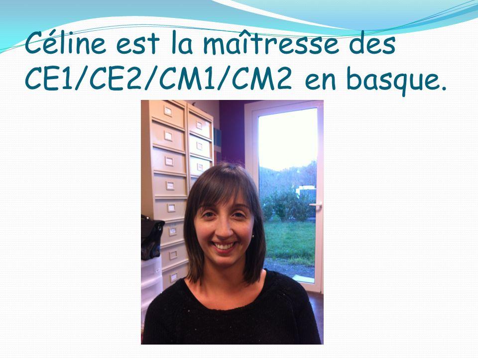 Céline est la maîtresse des CE1/CE2/CM1/CM2 en basque.
