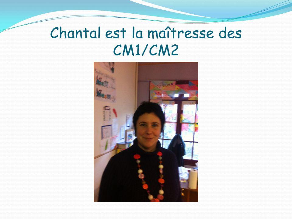 Chantal est la maîtresse des CM1/CM2