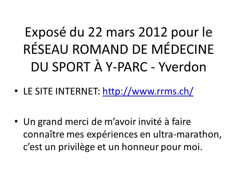 Exposé du 22 mars 2012 pour le RÉSEAU ROMAND DE MÉDECINE DU SPORT À Y-PARC - Yverdon