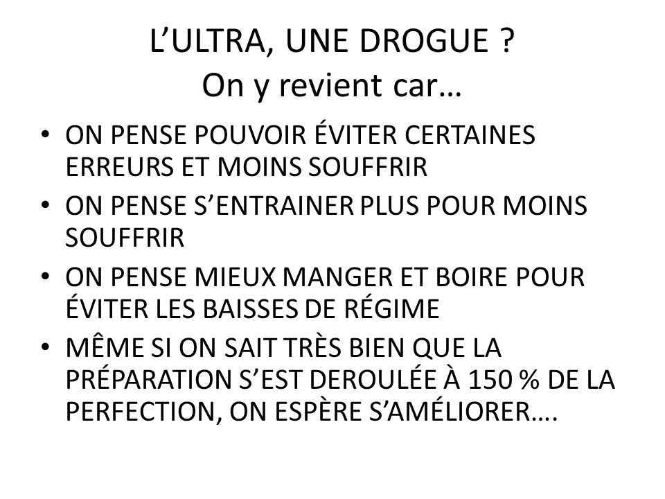 L'ULTRA, UNE DROGUE On y revient car…