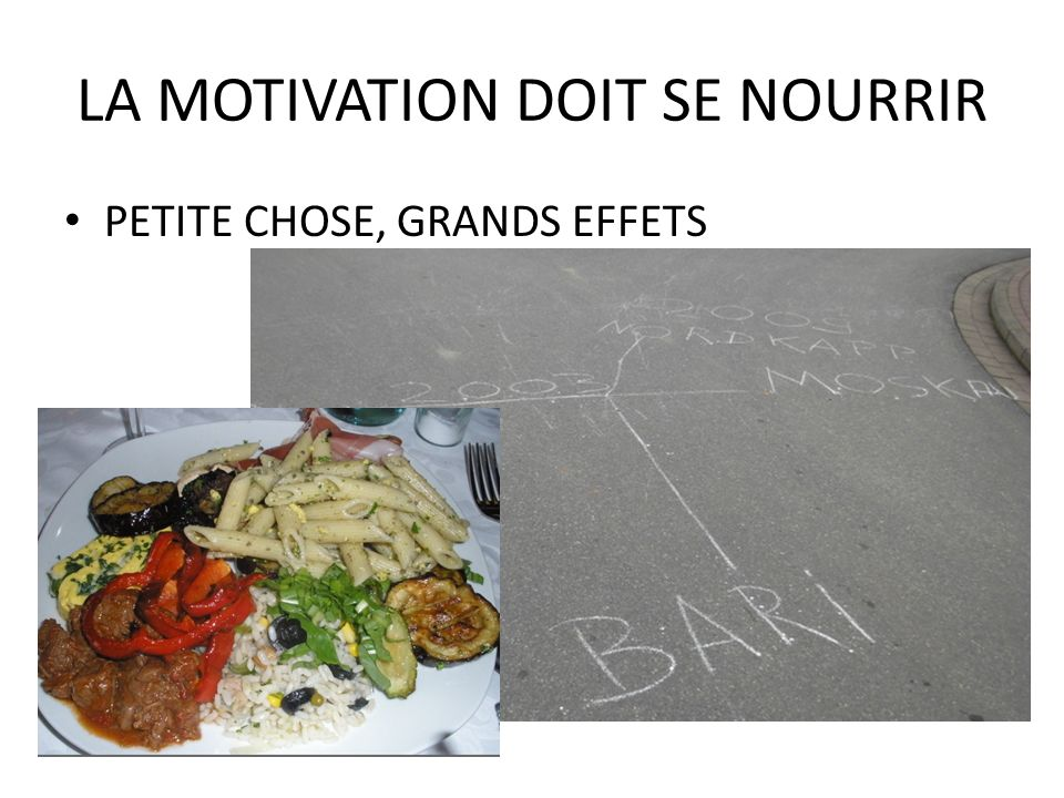 LA MOTIVATION DOIT SE NOURRIR