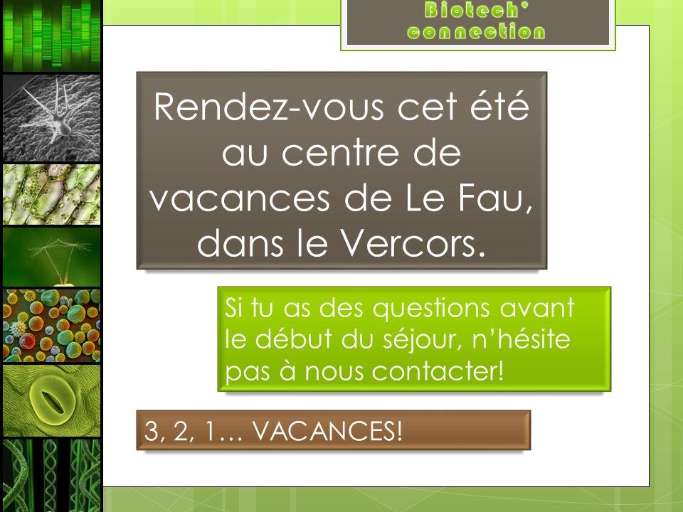 Rendez-vous cet été au centre de vacances de Le Fau, dans le Vercors.