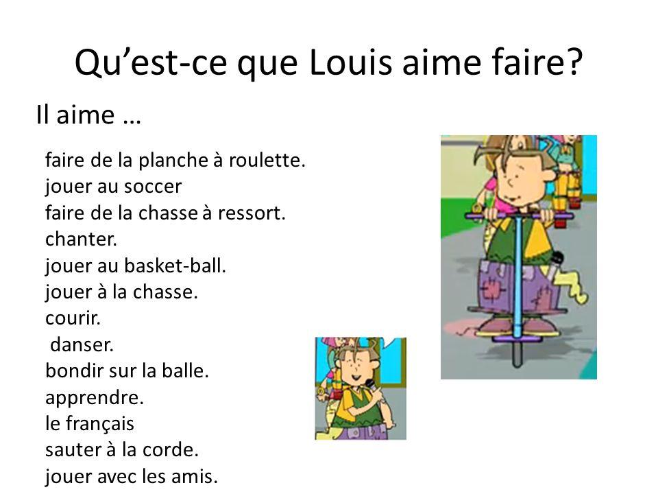 Qu'est-ce que Louis aime faire