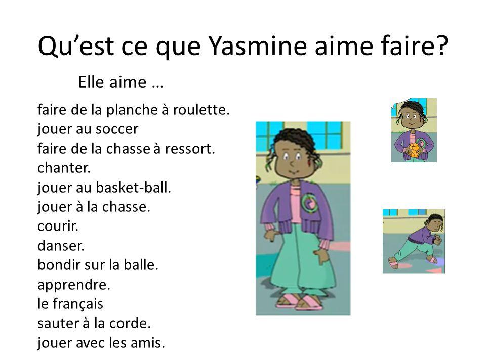 Qu'est ce que Yasmine aime faire