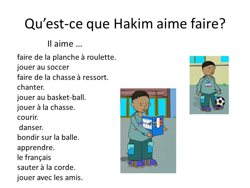 Qu'est-ce que Hakim aime faire
