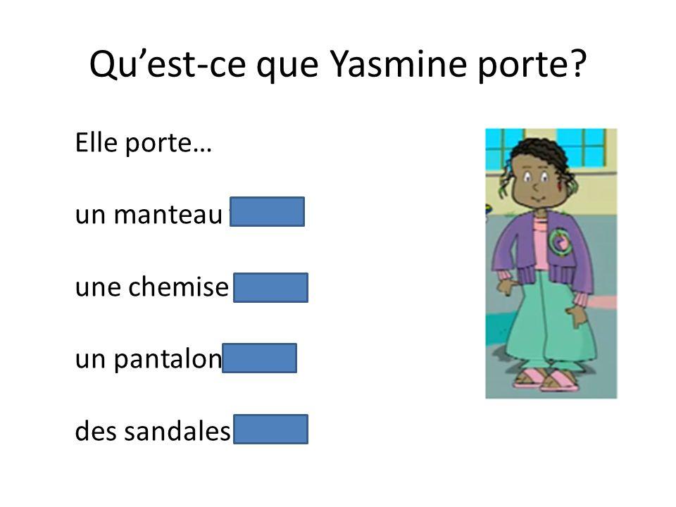 Qu'est-ce que Yasmine porte