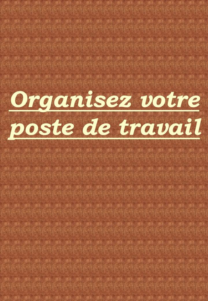 Organisez votre poste de travail