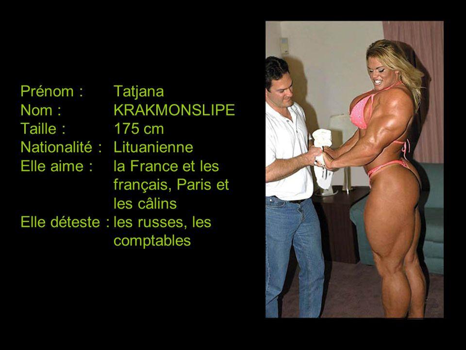 Prénom :. Tatjana Nom :. KRAKMONSLIPE Taille :. 175 cm Nationalité :