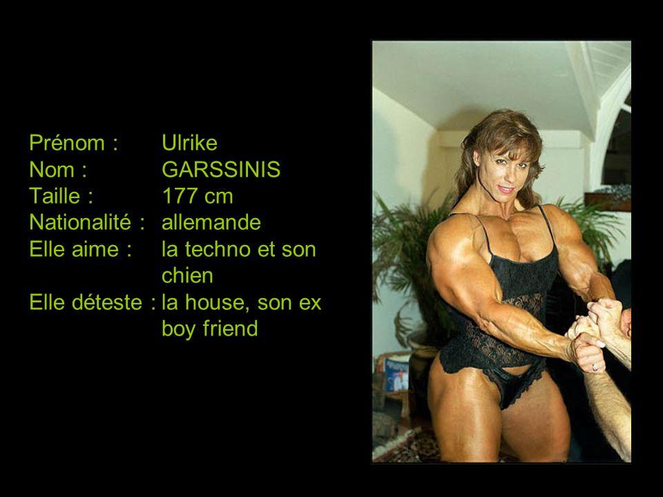 Prénom :. Ulrike Nom :. GARSSINIS Taille :. 177 cm Nationalité :