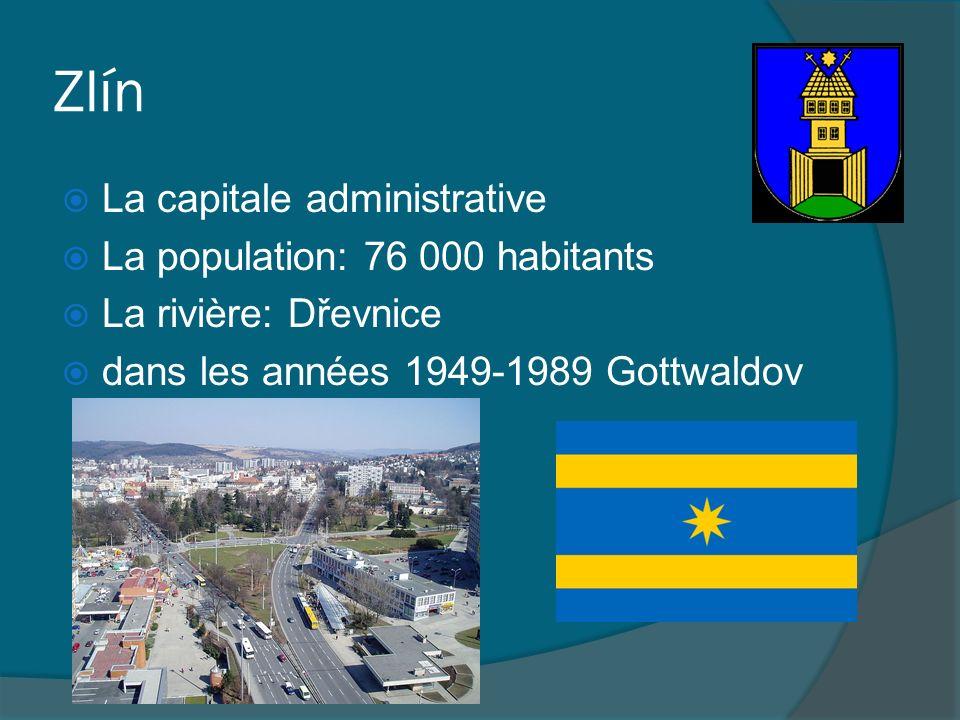 Zlín La capitale administrative La population: 76 000 habitants