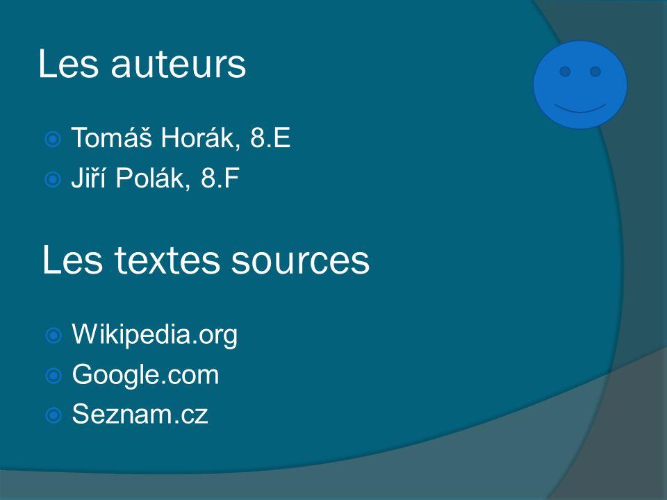 Les auteurs Les textes sources Tomáš Horák, 8.E Jiří Polák, 8.F