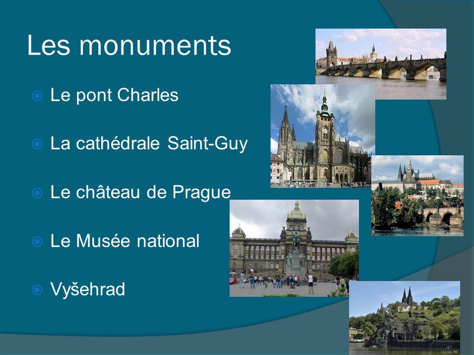 Les monuments Le pont Charles La cathédrale Saint-Guy