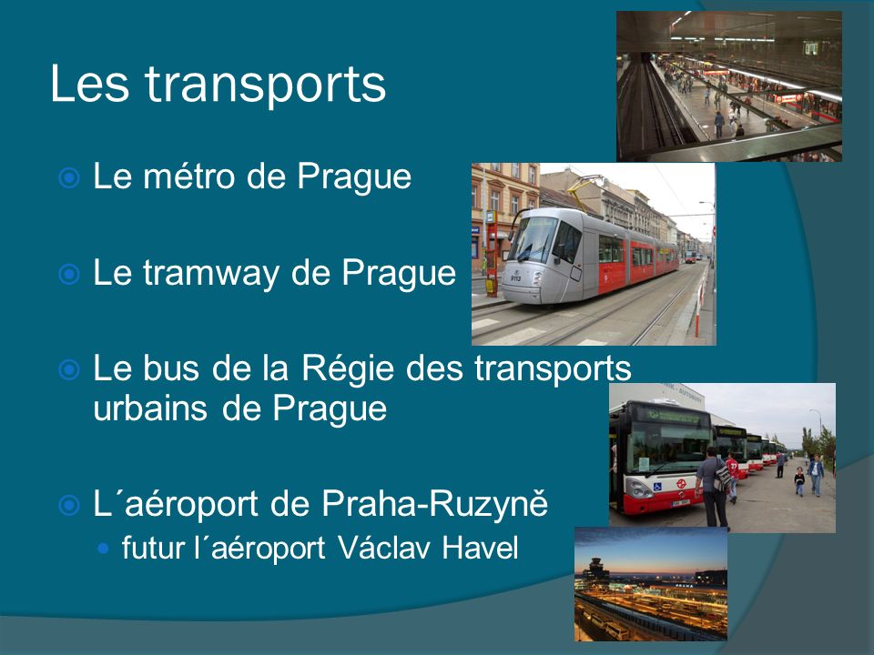 Les transports Le métro de Prague Le tramway de Prague