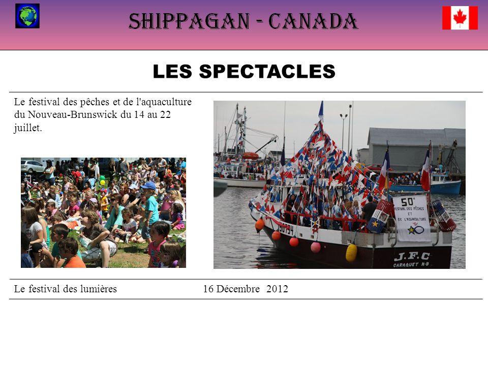 LES SPECTACLES Le festival des pêches et de l aquaculture du Nouveau-Brunswick du 14 au 22 juillet.