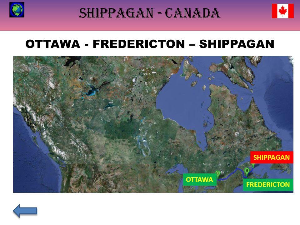 OTTAWA - FREDERICTON – SHIPPAGAN