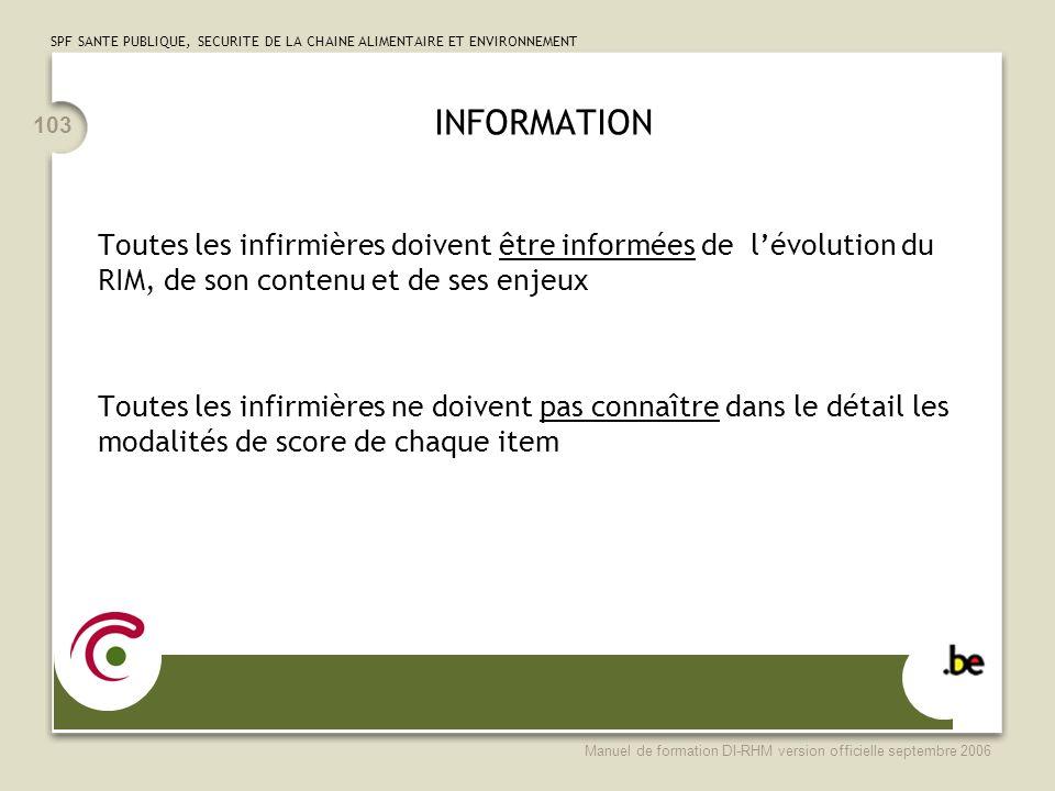 INFORMATION Toutes les infirmières doivent être informées de l'évolution du RIM, de son contenu et de ses enjeux.