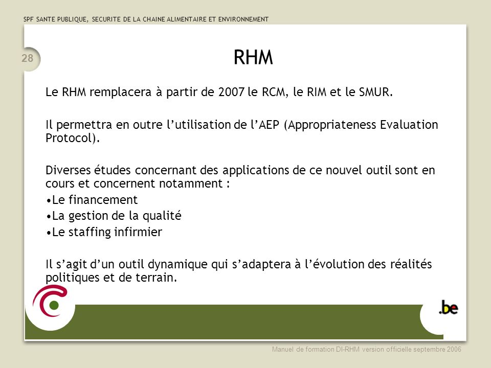RHM Le RHM remplacera à partir de 2007 le RCM, le RIM et le SMUR.