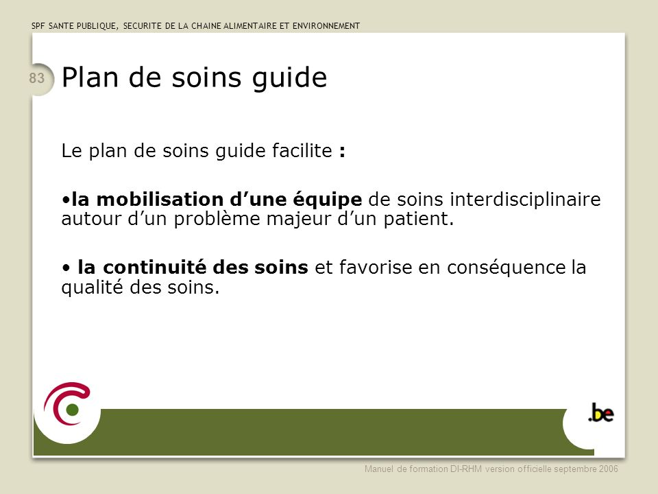 Plan de soins guide Le plan de soins guide facilite :